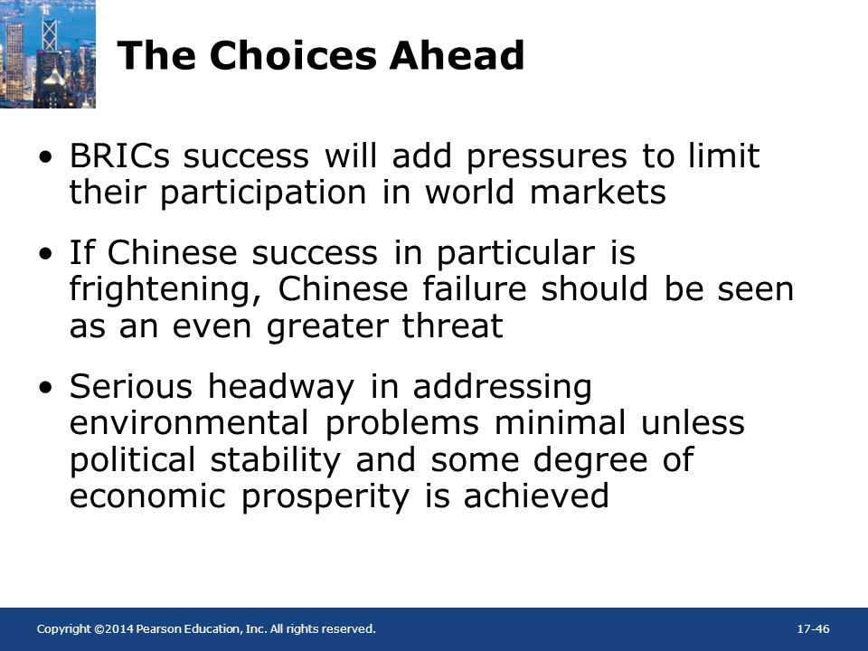The Choices Ahead BRICs success will add pressures to limit their participation in world markets.