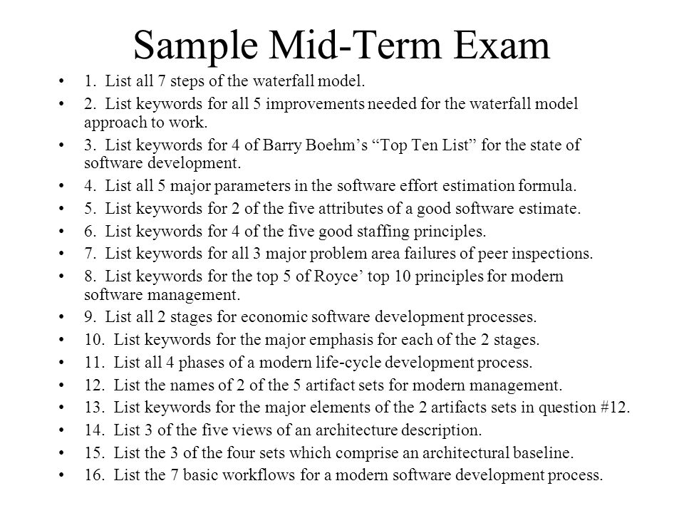 Sample Mid-Term Exam 1. List all 7 steps of the waterfall model.