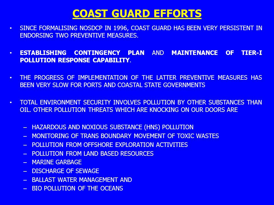 COAST GUARD EFFORTS SINCE FORMALISING NOSDCP IN 1996, COAST GUARD HAS BEEN VERY PERSISTENT IN ENDORSING TWO PREVENTIVE MEASURES.