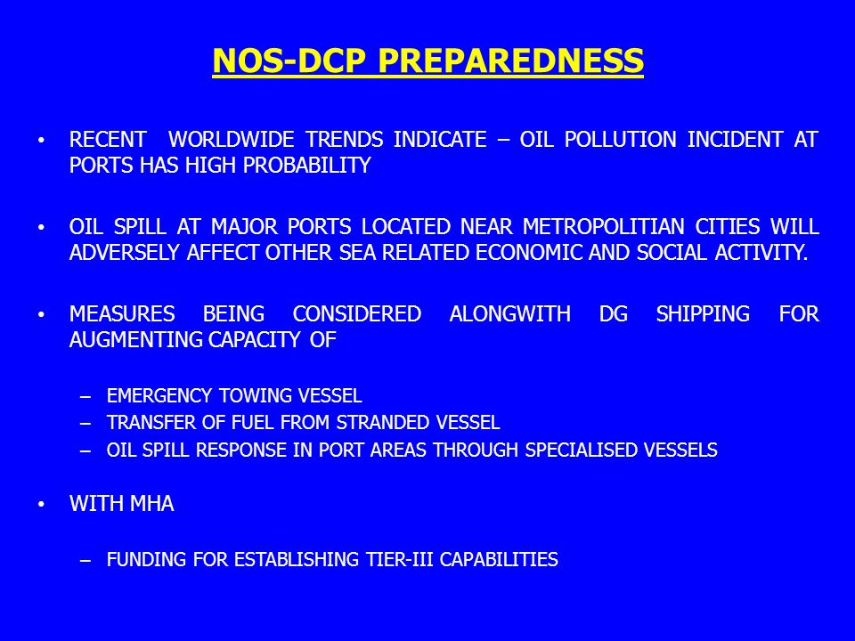 NOS-DCP PREPAREDNESS RECENT WORLDWIDE TRENDS INDICATE – OIL POLLUTION INCIDENT AT PORTS HAS HIGH PROBABILITY.