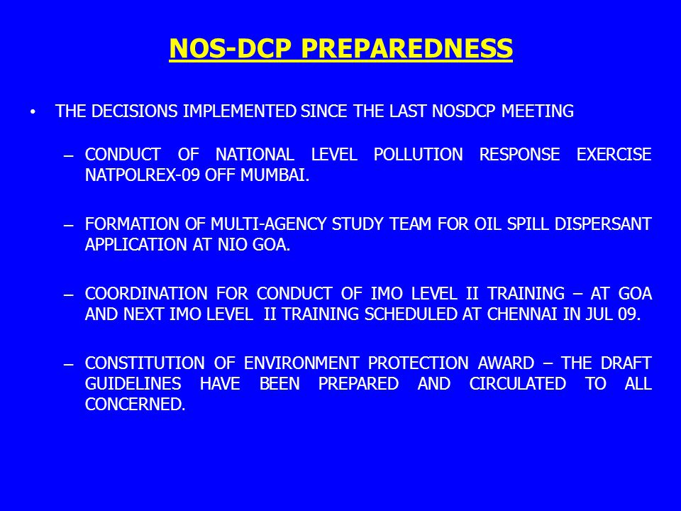 NOS-DCP PREPAREDNESS THE DECISIONS IMPLEMENTED SINCE THE LAST NOSDCP MEETING.