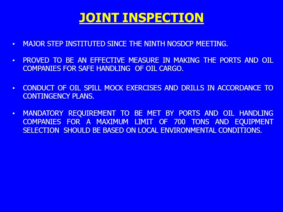 JOINT INSPECTION MAJOR STEP INSTITUTED SINCE THE NINTH NOSDCP MEETING.