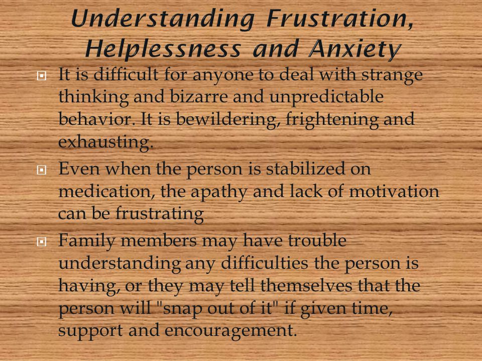 Understanding Frustration, Helplessness and Anxiety