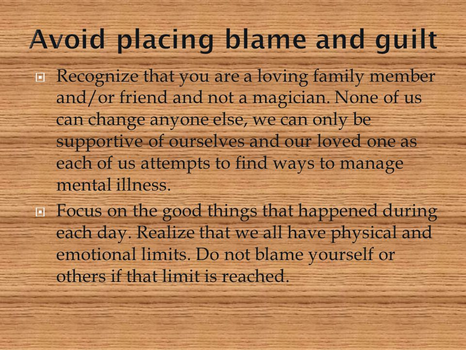 Avoid placing blame and guilt