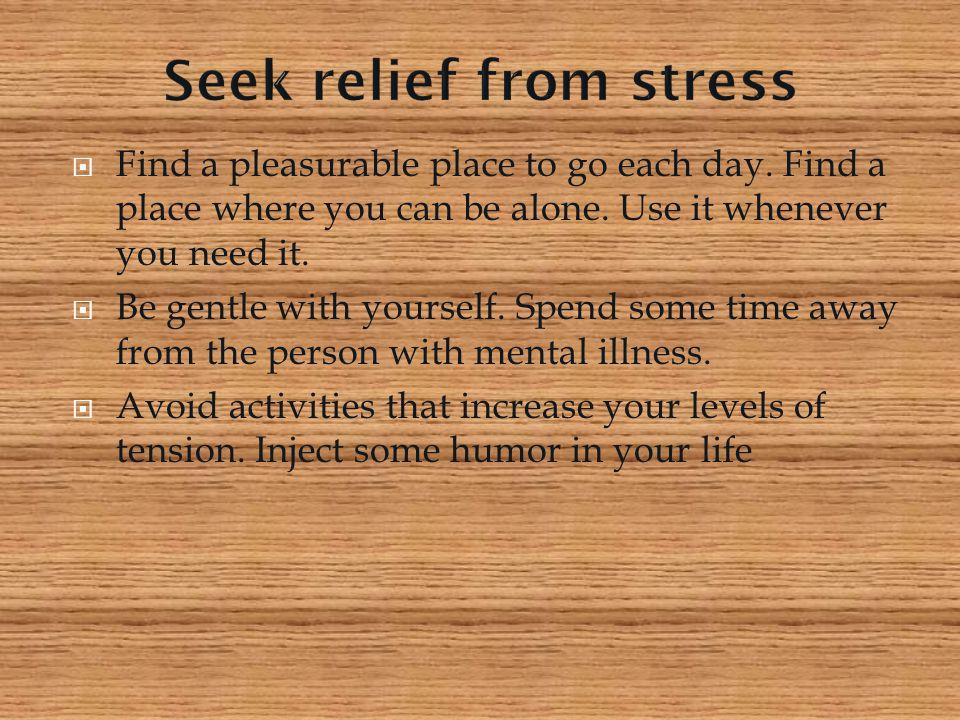 Seek relief from stress