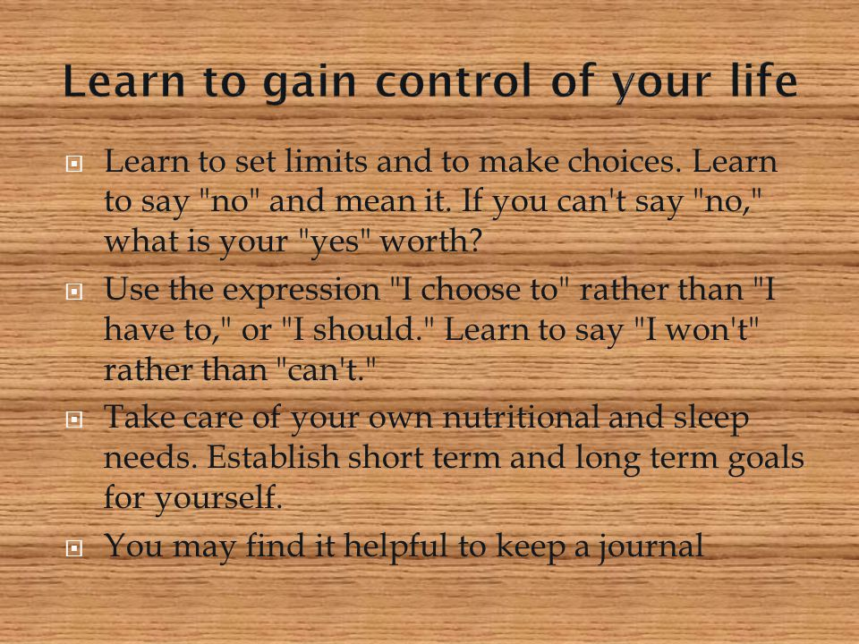 Learn to gain control of your life