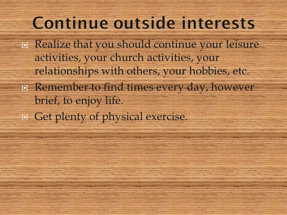 Continue outside interests