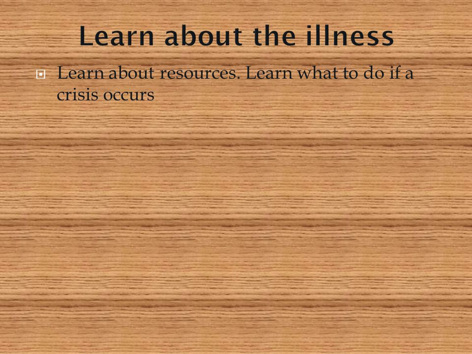 Learn about the illness