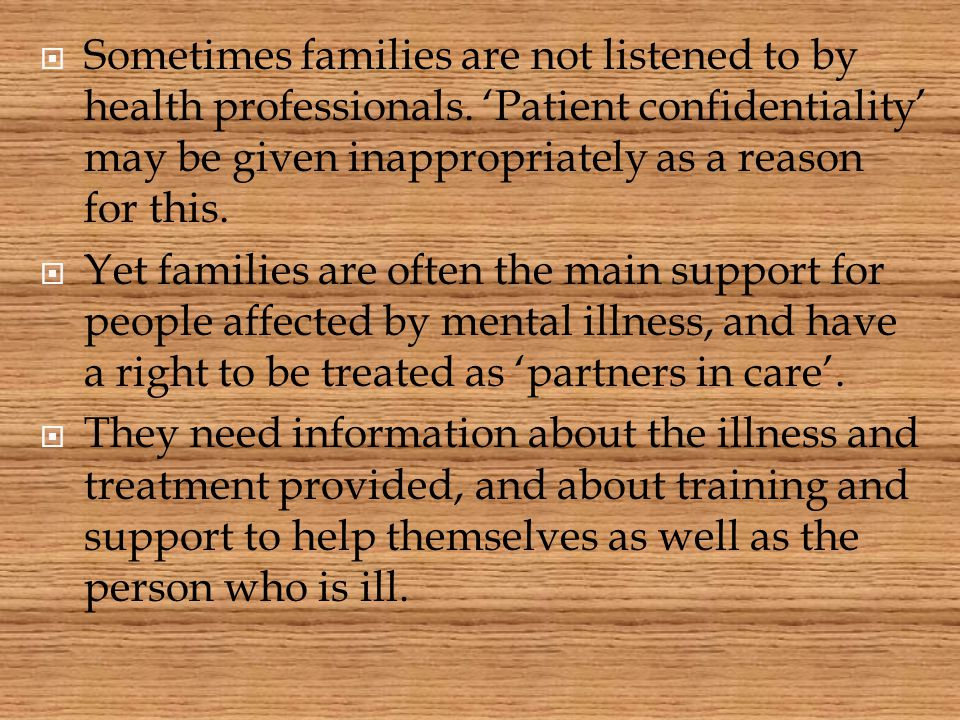 Sometimes families are not listened to by health professionals