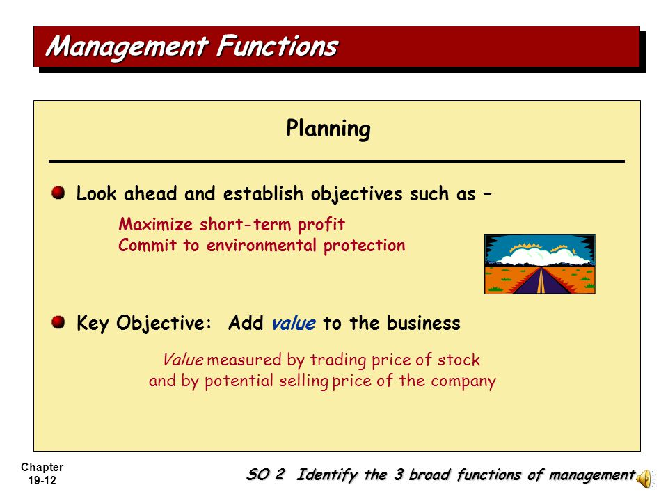 SO 2 Identify the 3 broad functions of management.
