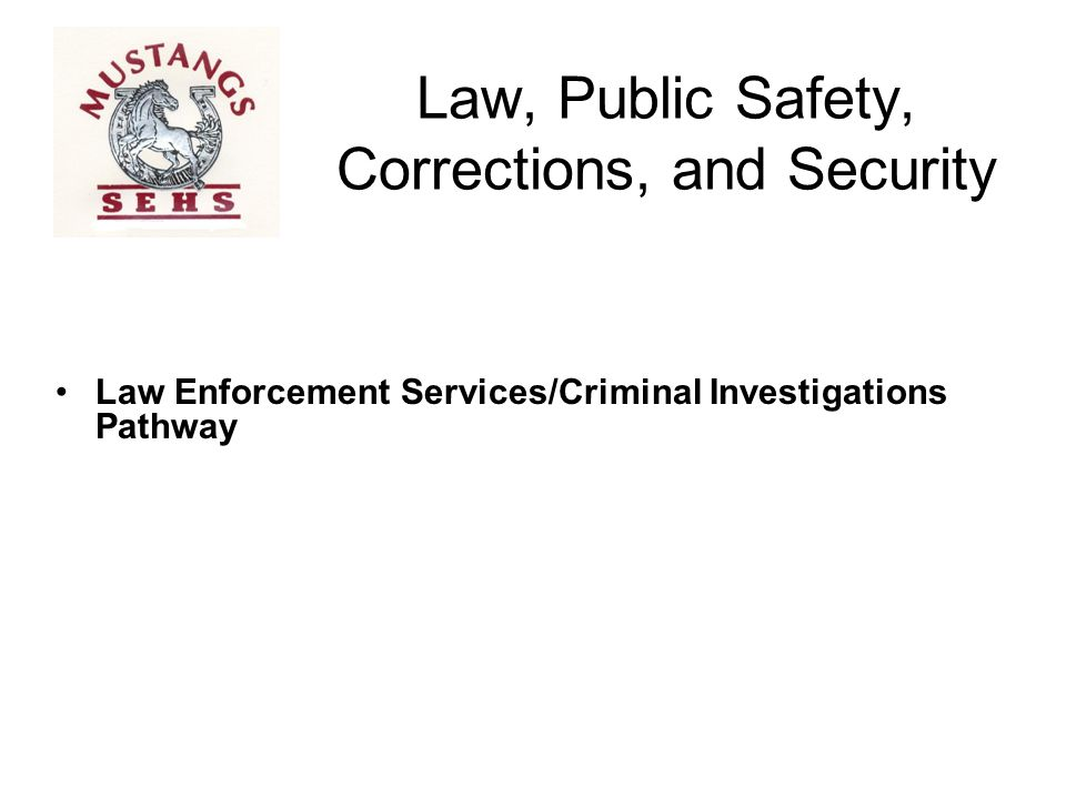 Law, Public Safety, Corrections, and Security