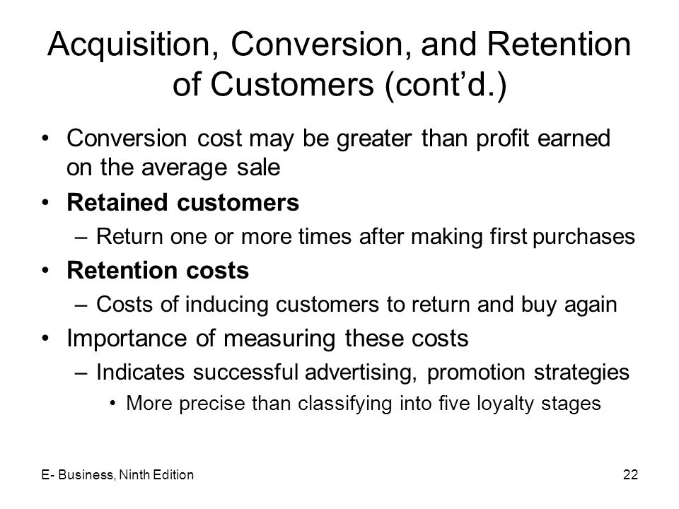 Acquisition, Conversion, and Retention of Customers (cont'd.)