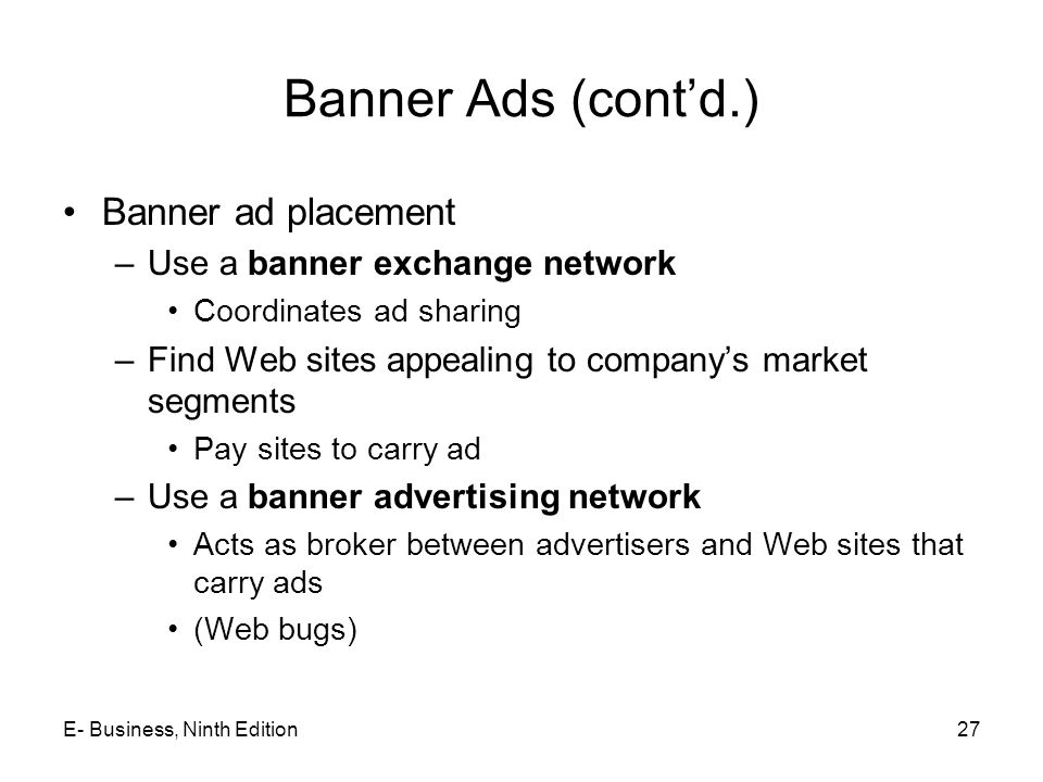 Banner Ads (cont'd.) Banner ad placement Use a banner exchange network