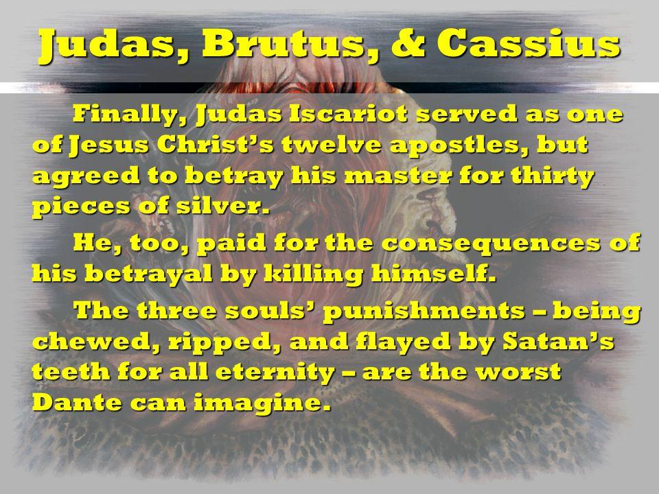 Judas, Brutus, & Cassius