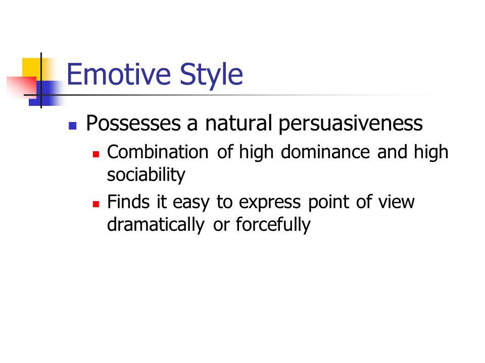 Emotive Style Possesses a natural persuasiveness