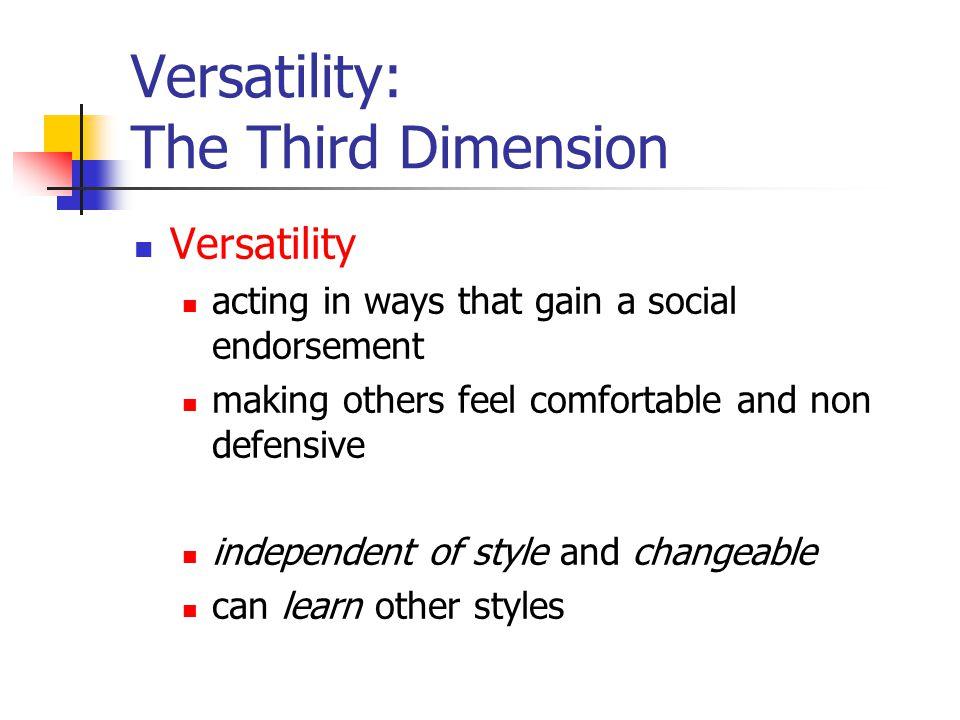 Versatility: The Third Dimension