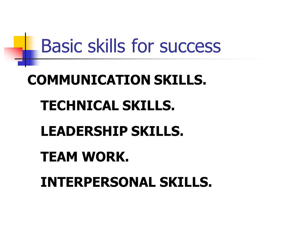 Basic skills for success