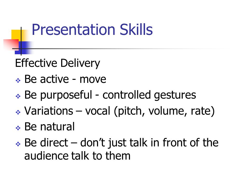 Presentation Skills Effective Delivery Be active - move