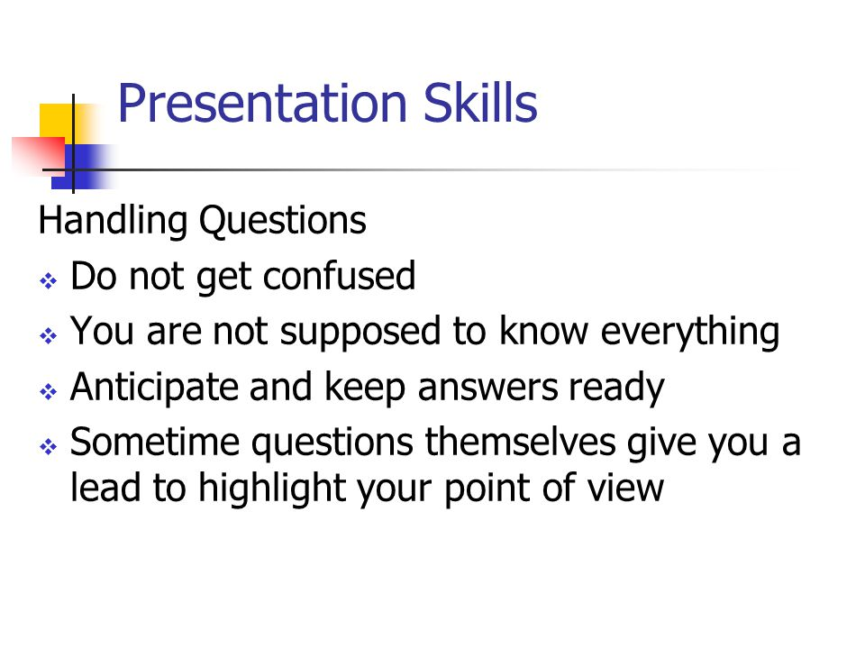Presentation Skills Handling Questions Do not get confused