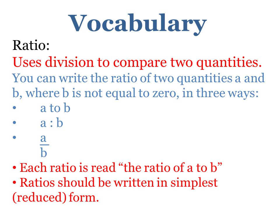 Vocabulary Ratio: Uses division to compare two quantities.