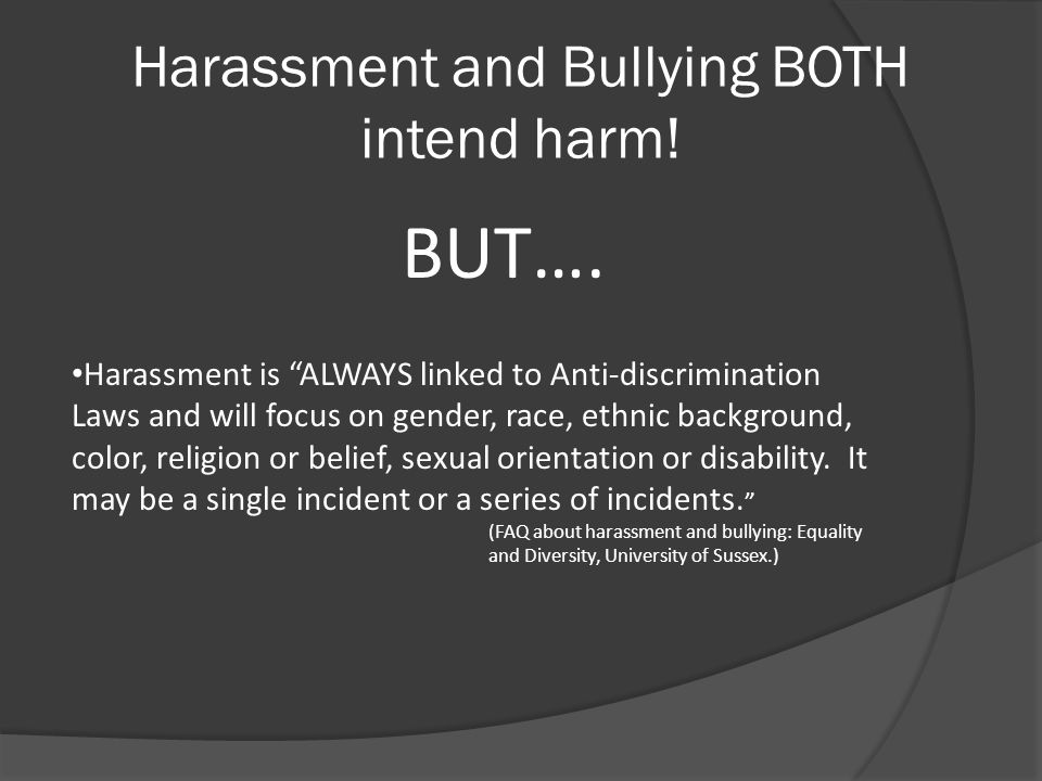 Harassment and Bullying BOTH intend harm!