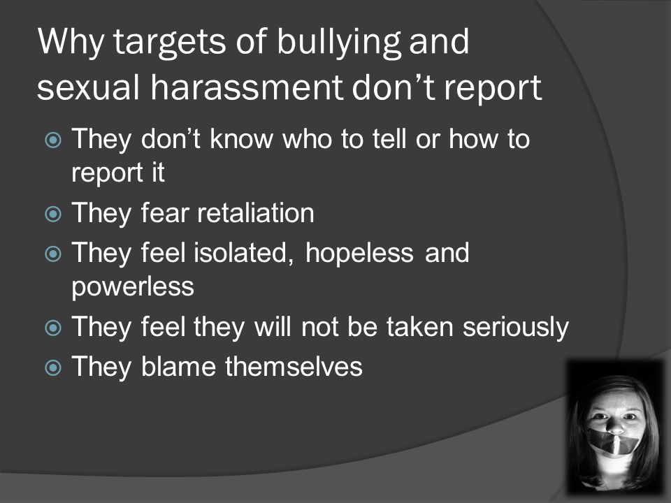 Why targets of bullying and sexual harassment don't report