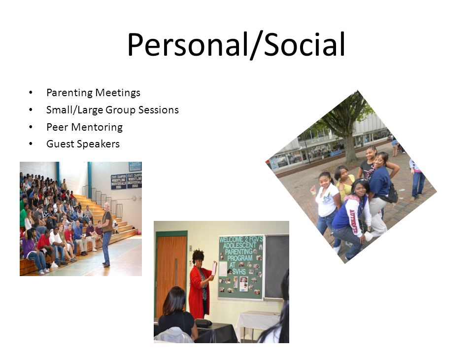 Personal/Social Parenting Meetings Small/Large Group Sessions
