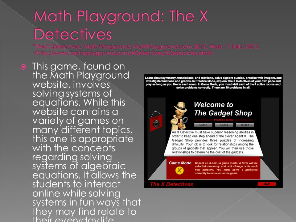 Math Playground: The X Detectives The X Detectives. Math Playground