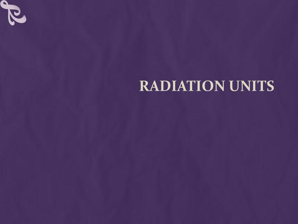 Radiation Units