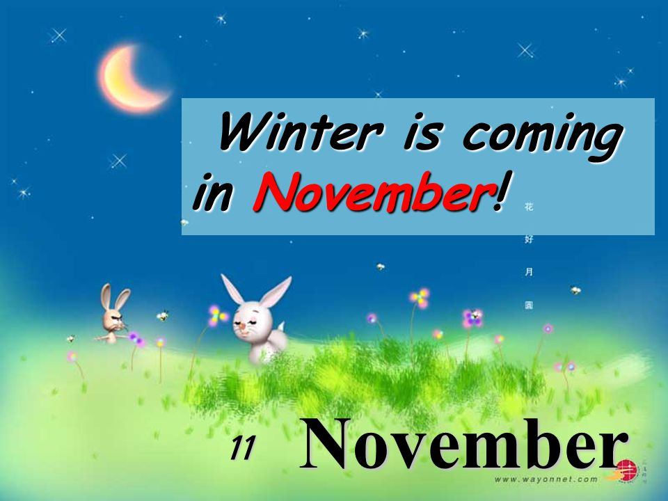 Winter is coming in November!
