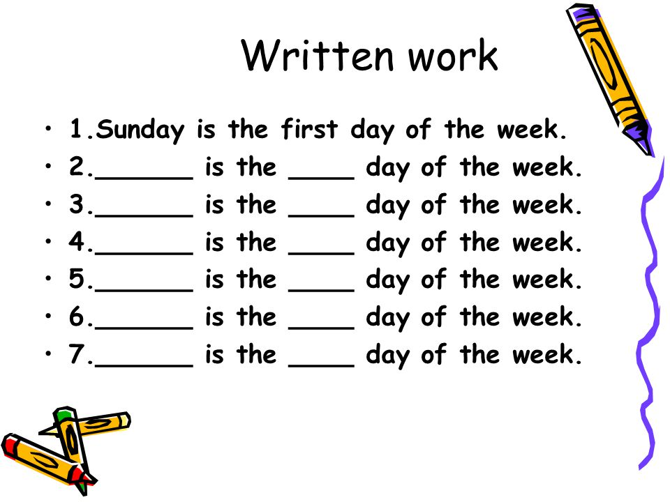 Written work 1.Sunday is the first day of the week.