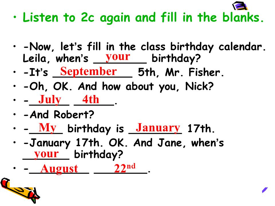 Listen to 2c again and fill in the blanks.