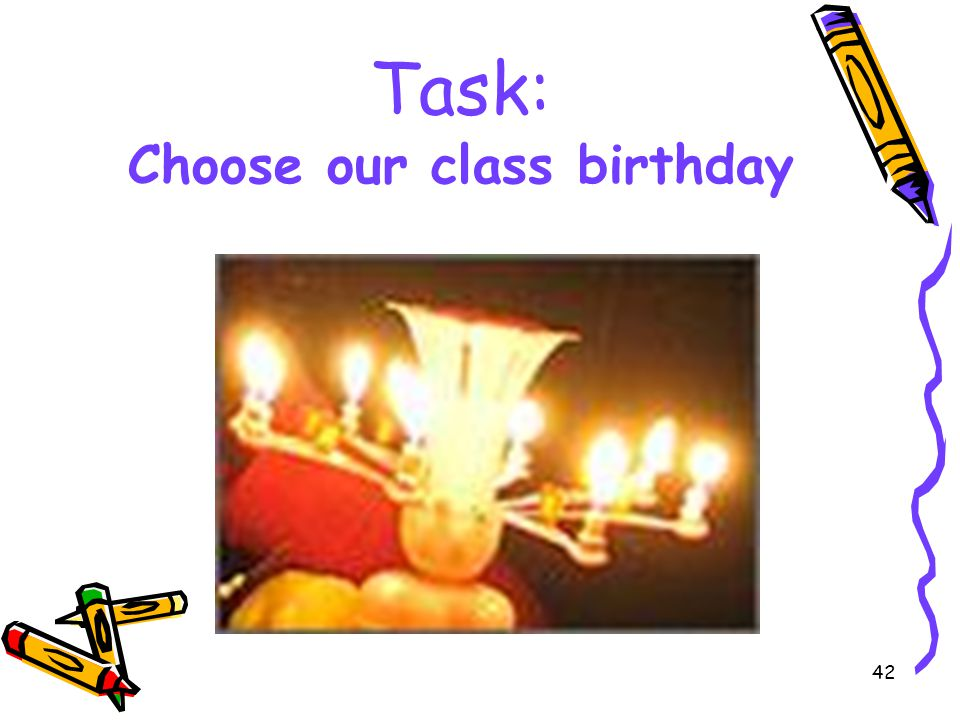 Task: Choose our class birthday