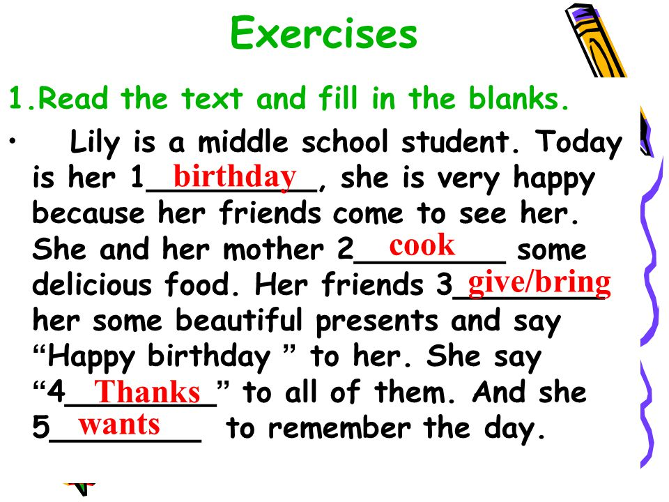 Exercises birthday cook give/bring Thanks wants