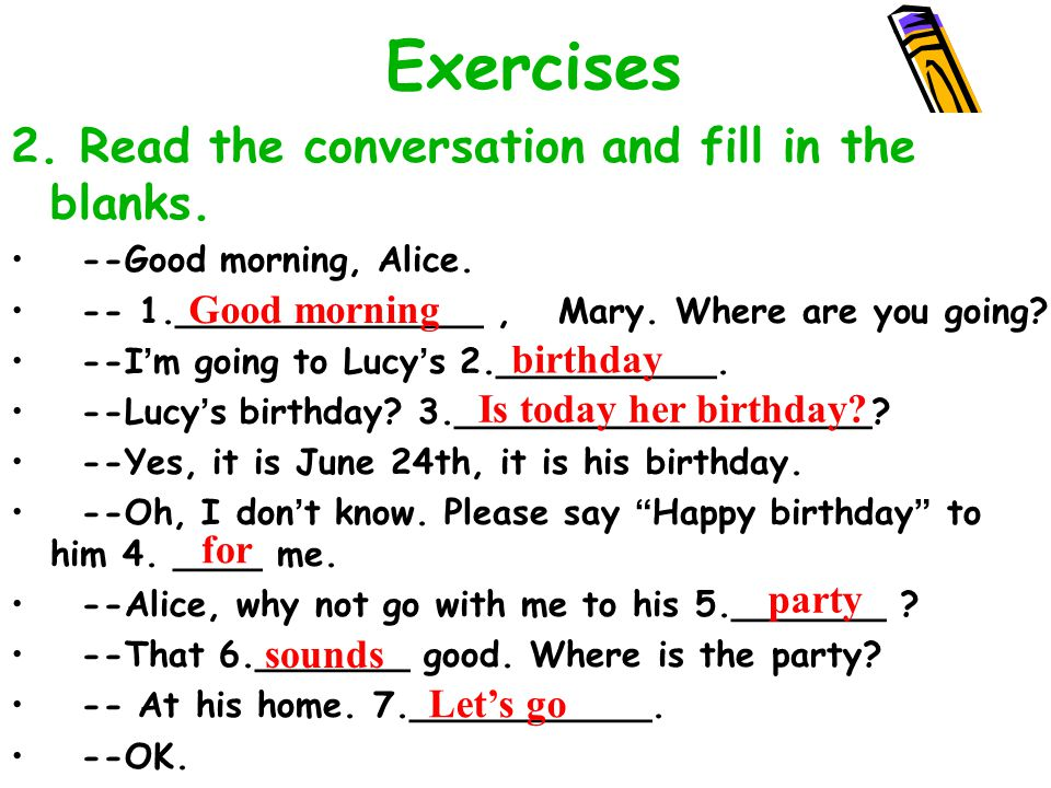 Exercises 2. Read the conversation and fill in the blanks.