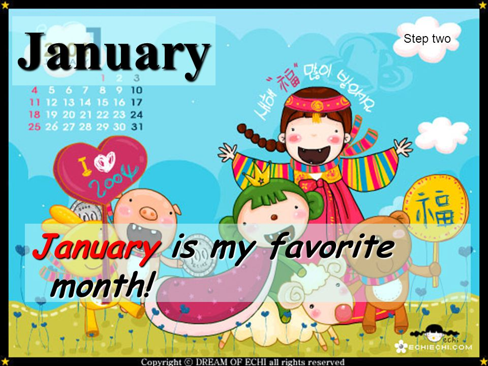 January Step two January is my favorite month!