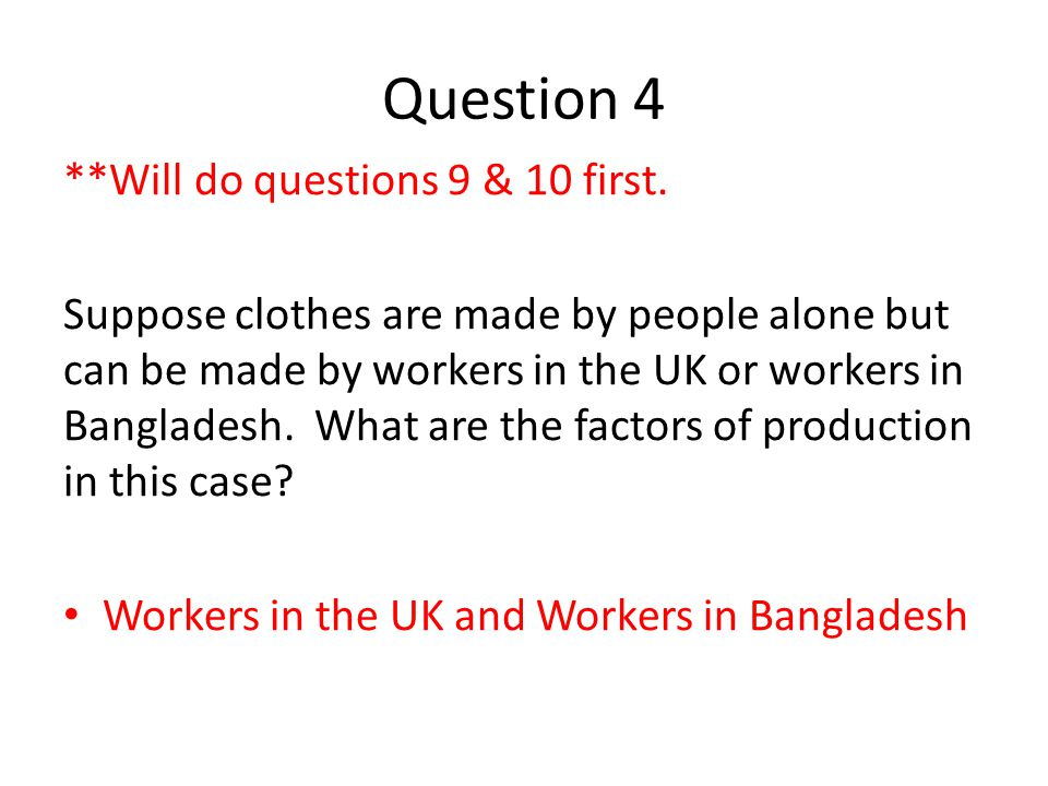 Question 4 **Will do questions 9 & 10 first.