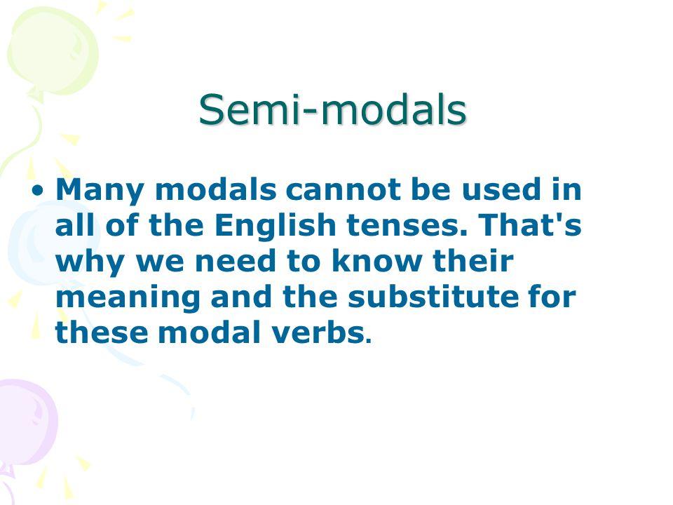 Semi-modals