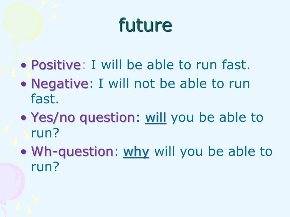 future Positive: I will be able to run fast.