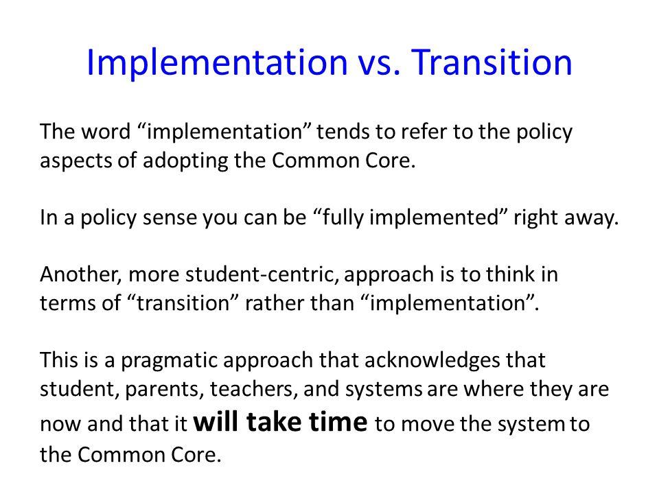 Implementation vs. Transition