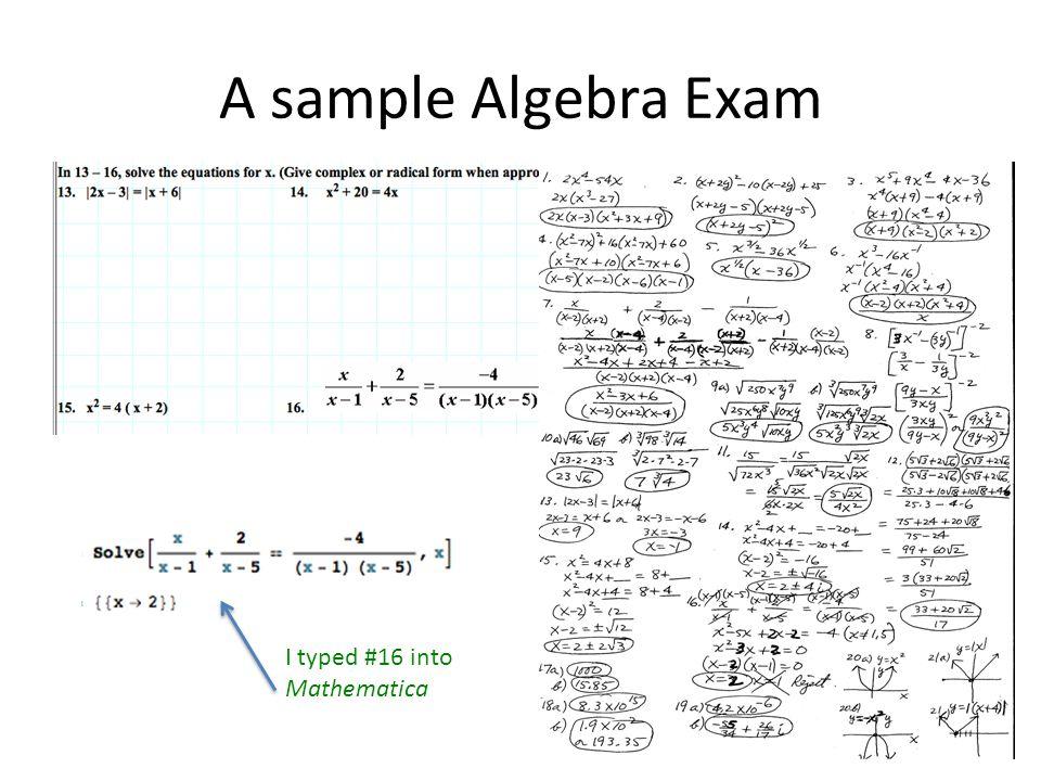 A sample Algebra Exam I typed #16 into Mathematica