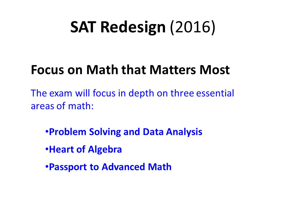 SAT Redesign (2016) Focus on Math that Matters Most
