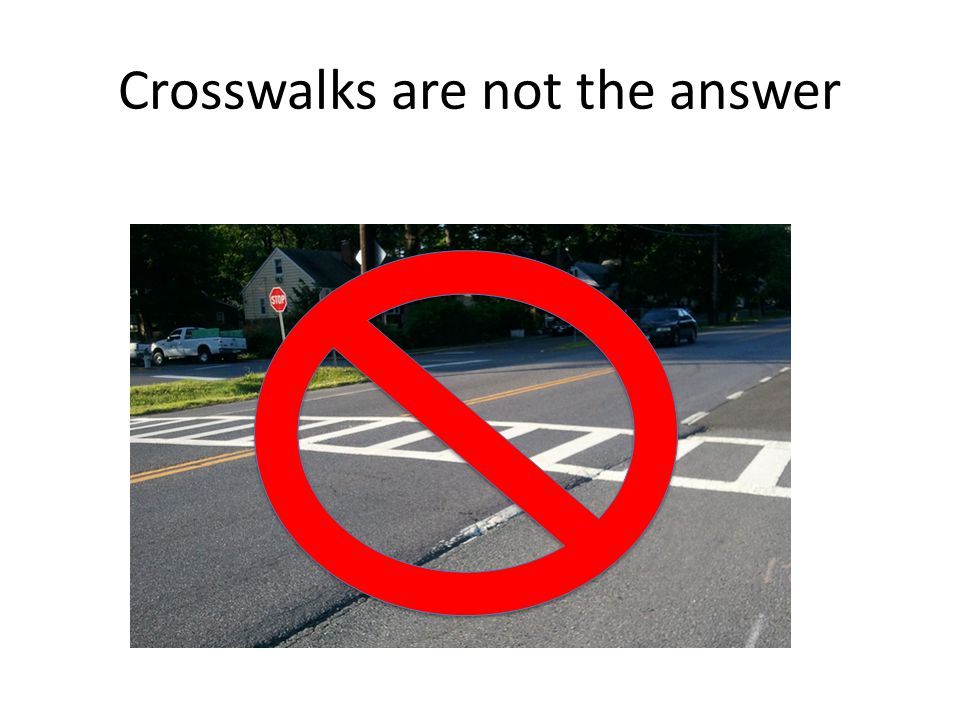 Crosswalks are not the answer