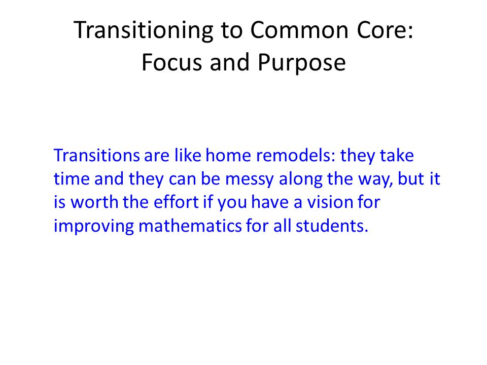 Transitioning to Common Core: Focus and Purpose