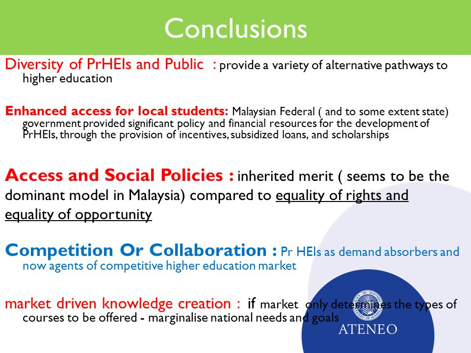 Conclusions Diversity of PrHEIs and Public : provide a variety of alternative pathways to higher education.