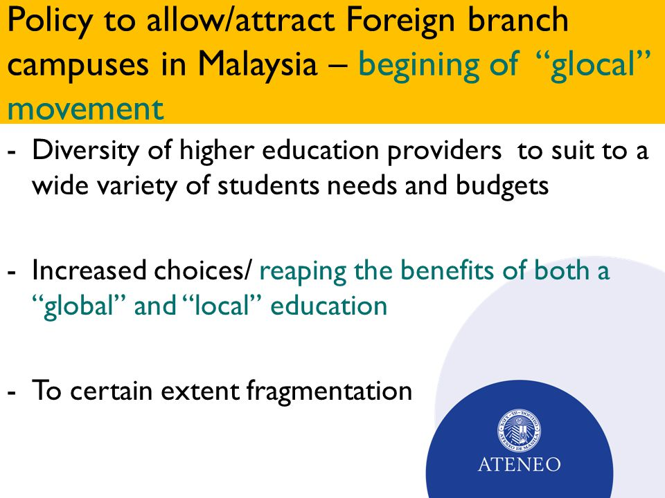 Policy to allow/attract Foreign branch campuses in Malaysia – begining of glocal movement