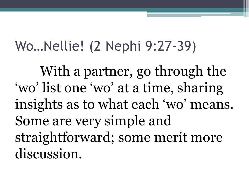 Wo…Nellie! (2 Nephi 9:27-39)