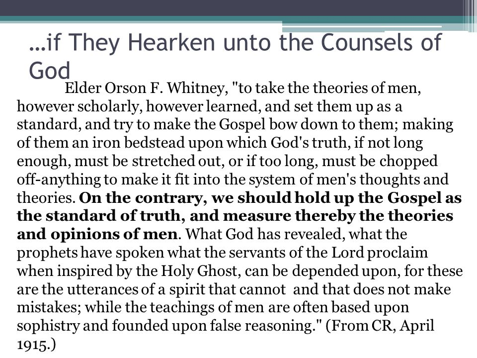 …if They Hearken unto the Counsels of God