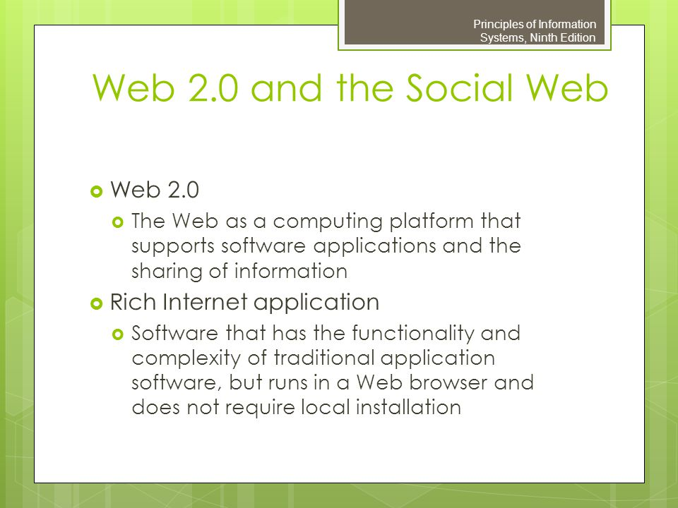 Web 2.0 and the Social Web Web 2.0 Rich Internet application