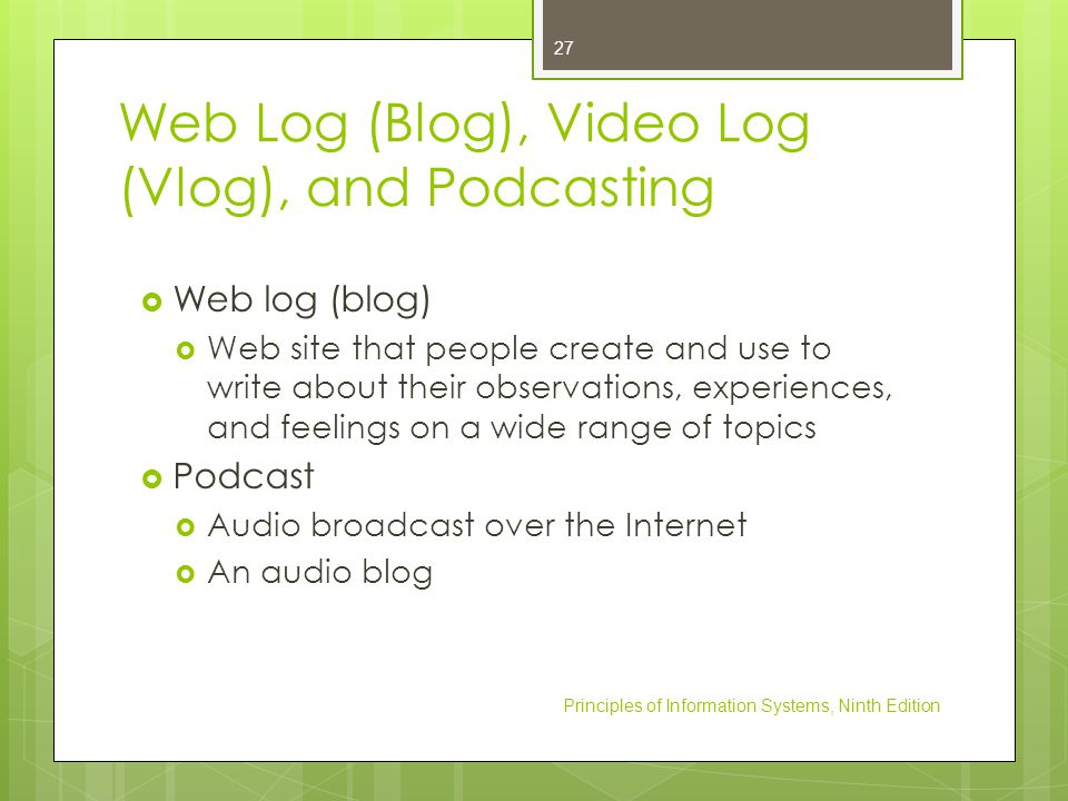 Web Log (Blog), Video Log (Vlog), and Podcasting